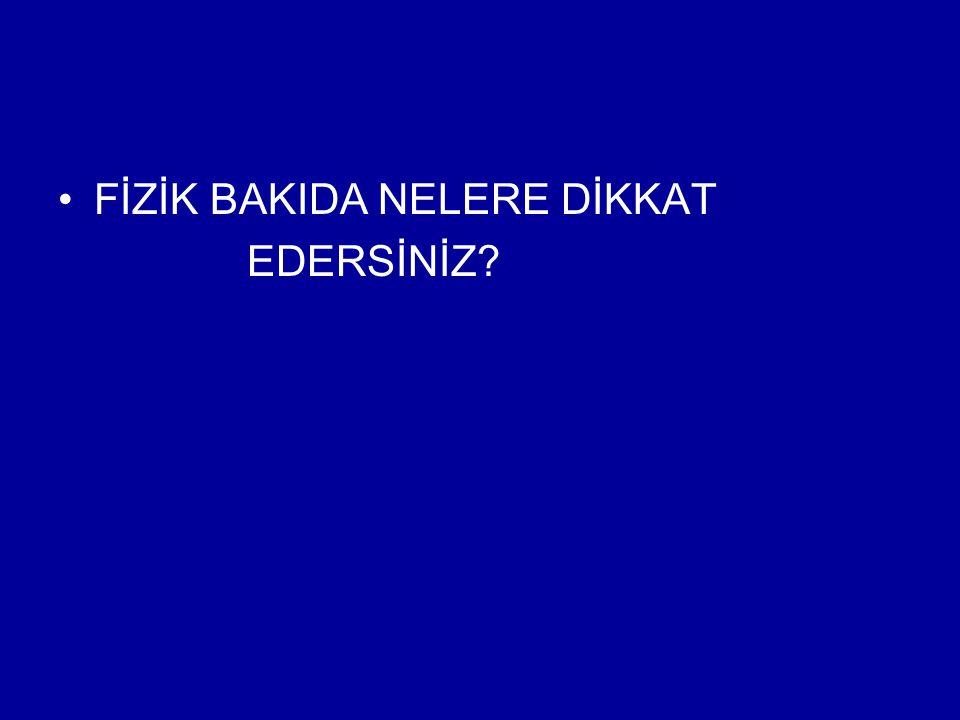 FİZİK BAKIDA NELERE DİKKAT