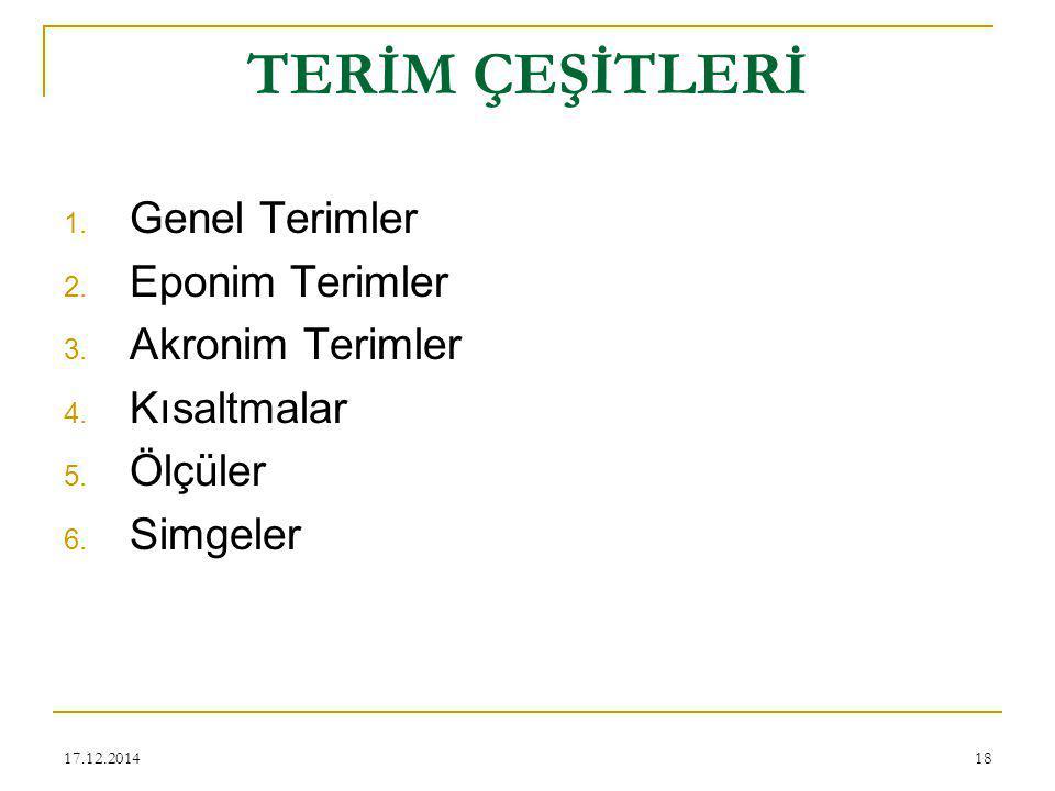 TERİM ÇEŞİTLERİ Genel Terimler Eponim Terimler Akronim Terimler