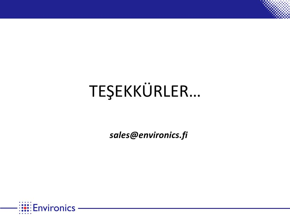 TEŞEKKÜRLER… sales@environics.fi