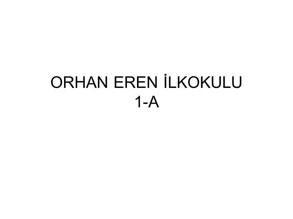 ORHAN EREN İLKOKULU 1-A