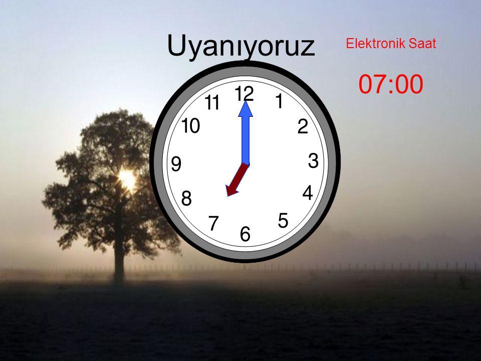 Uyanıyoruz Elektronik Saat 07:00
