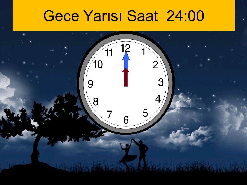 Gece Yarısı Saat 24:00