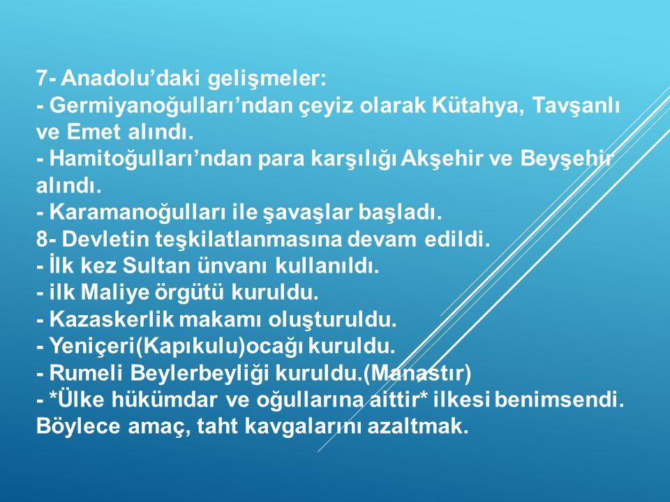 7- Anadolu'daki gelişmeler: