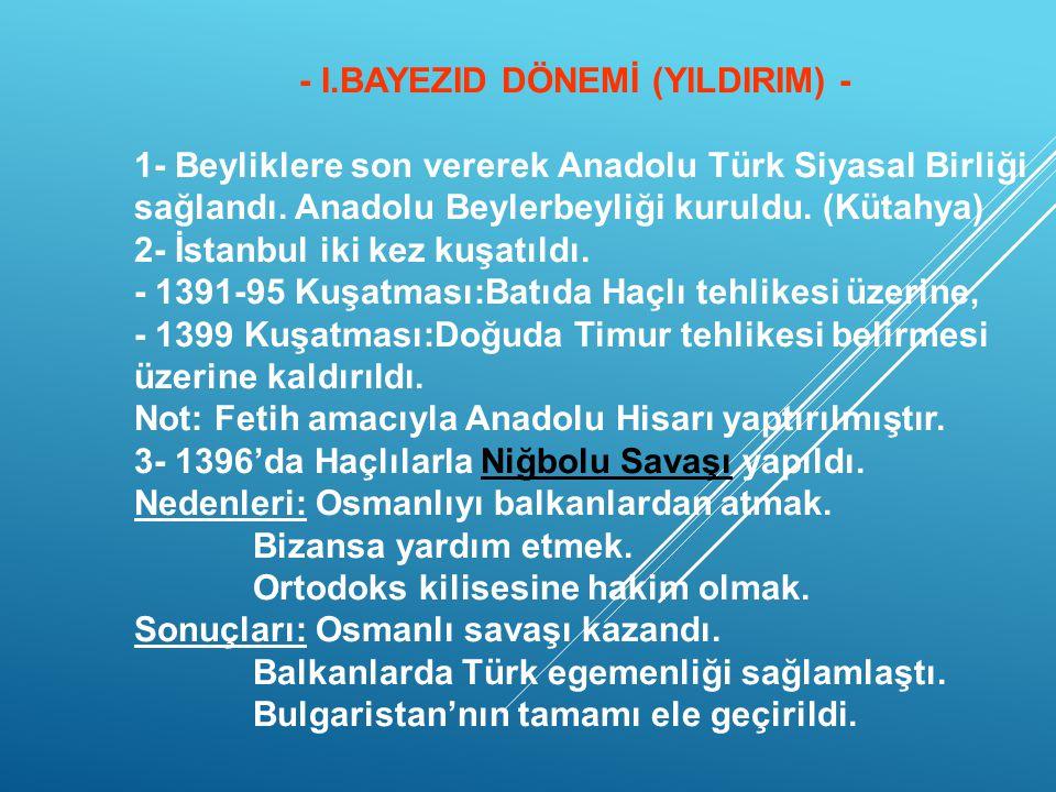 - I.BAYEZID DÖNEMİ (YILDIRIM) -