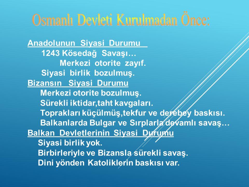 Osmanlı Devleti Kurulmadan Önce: