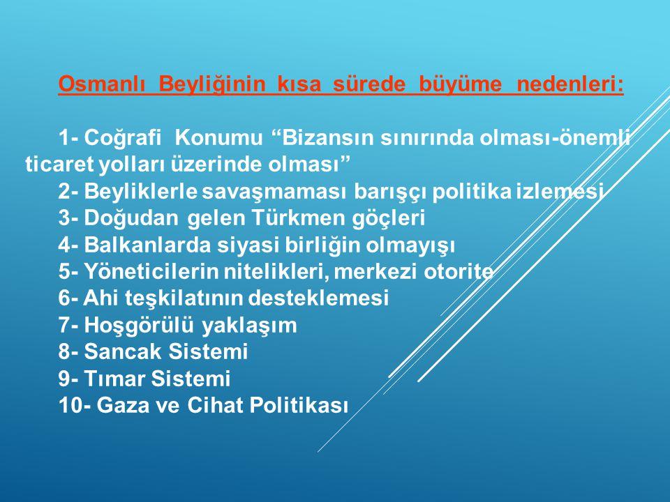 Osmanlı Beyliğinin kısa sürede büyüme nedenleri: