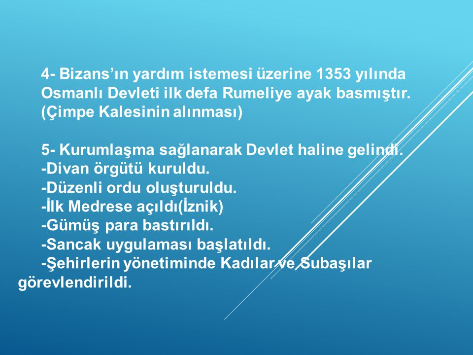 4- Bizans'ın yardım istemesi üzerine 1353 yılında