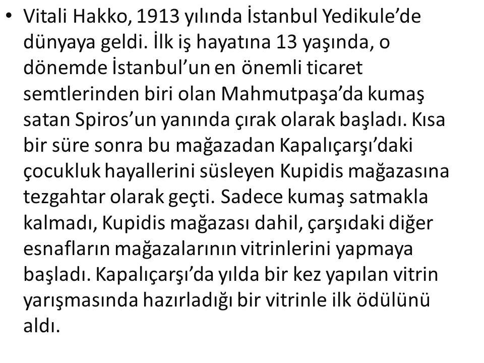 Vitali Hakko, 1913 yılında İstanbul Yedikule'de dünyaya geldi