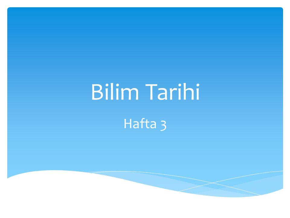 Bilim Tarihi Hafta 3