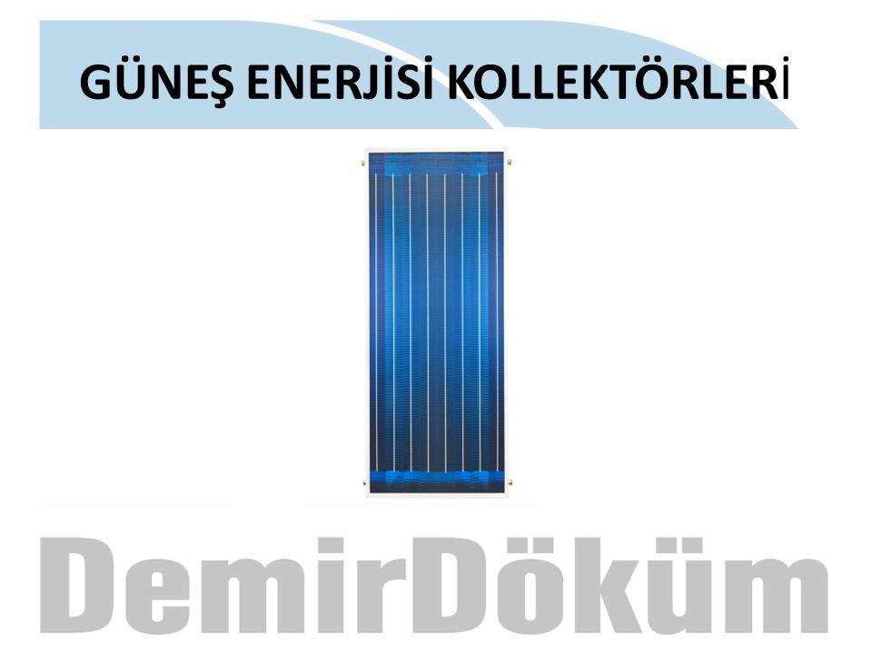 GÜNEŞ ENERJİSİ KOLLEKTÖRLERİ