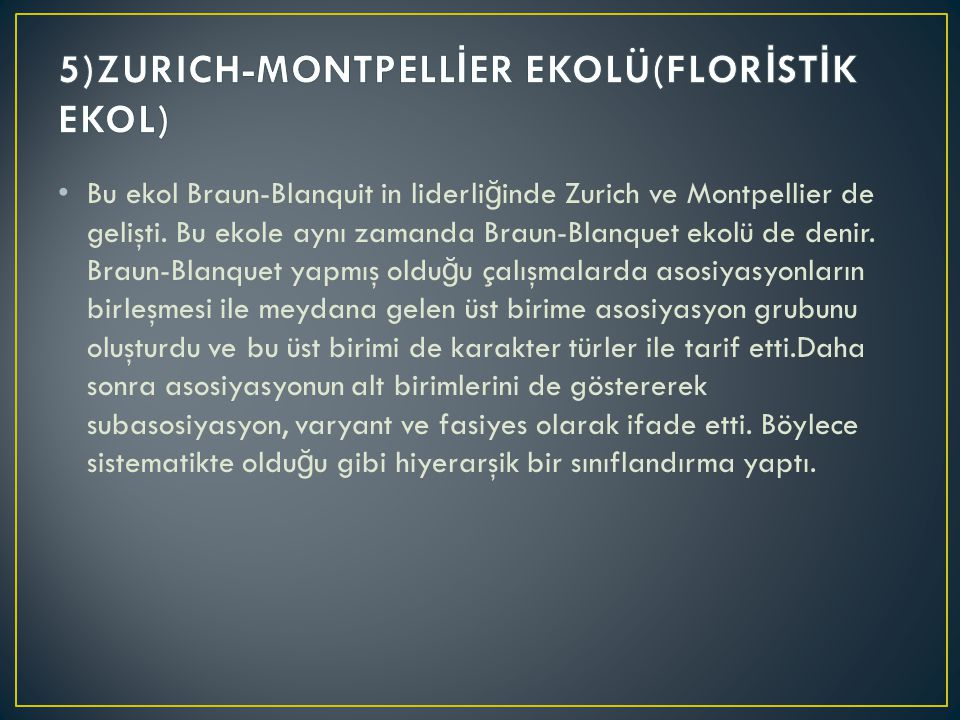 5)ZURICH-MONTPELLİER EKOLÜ(FLORİSTİK EKOL)