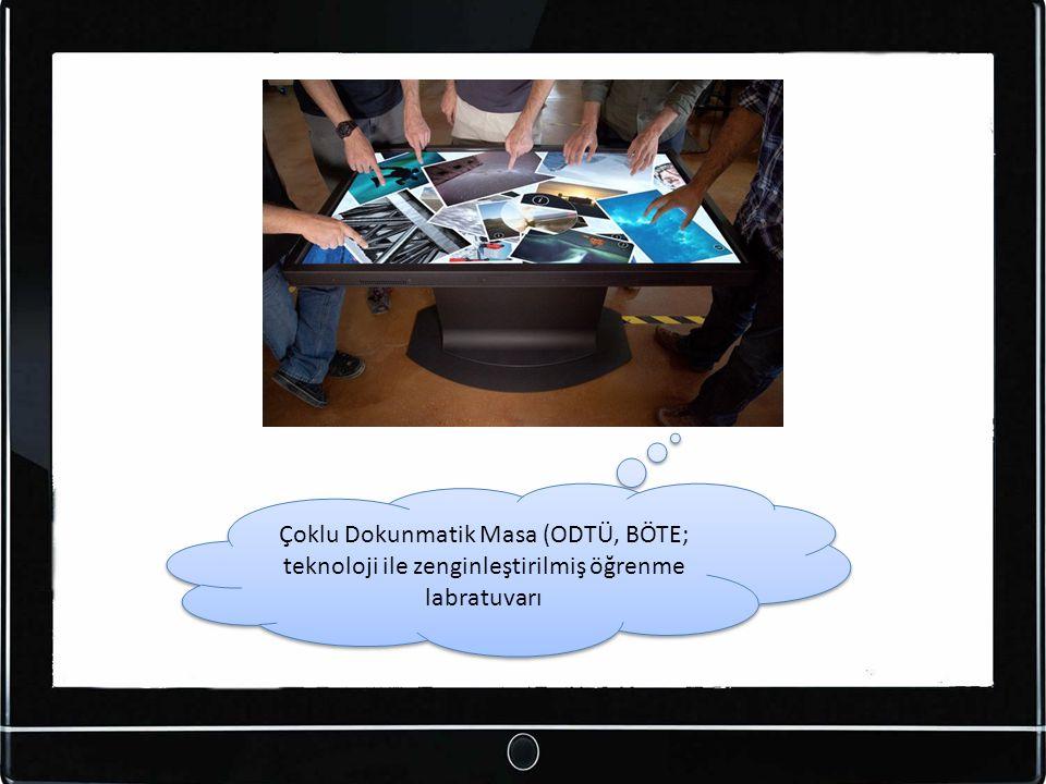 Çoklu Dokunmatik Masa (ODTÜ, BÖTE; teknoloji ile zenginleştirilmiş öğrenme labratuvarı
