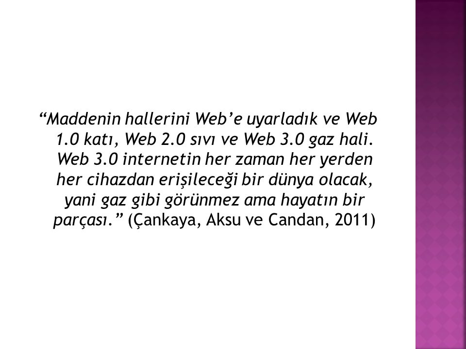 Maddenin hallerini Web'e uyarladık ve Web 1. 0 katı, Web 2
