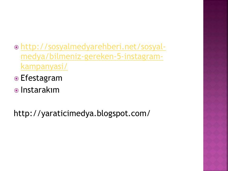 http://sosyalmedyarehberi.net/sosyal- medya/bilmeniz-gereken-5-instagram- kampanyasi/