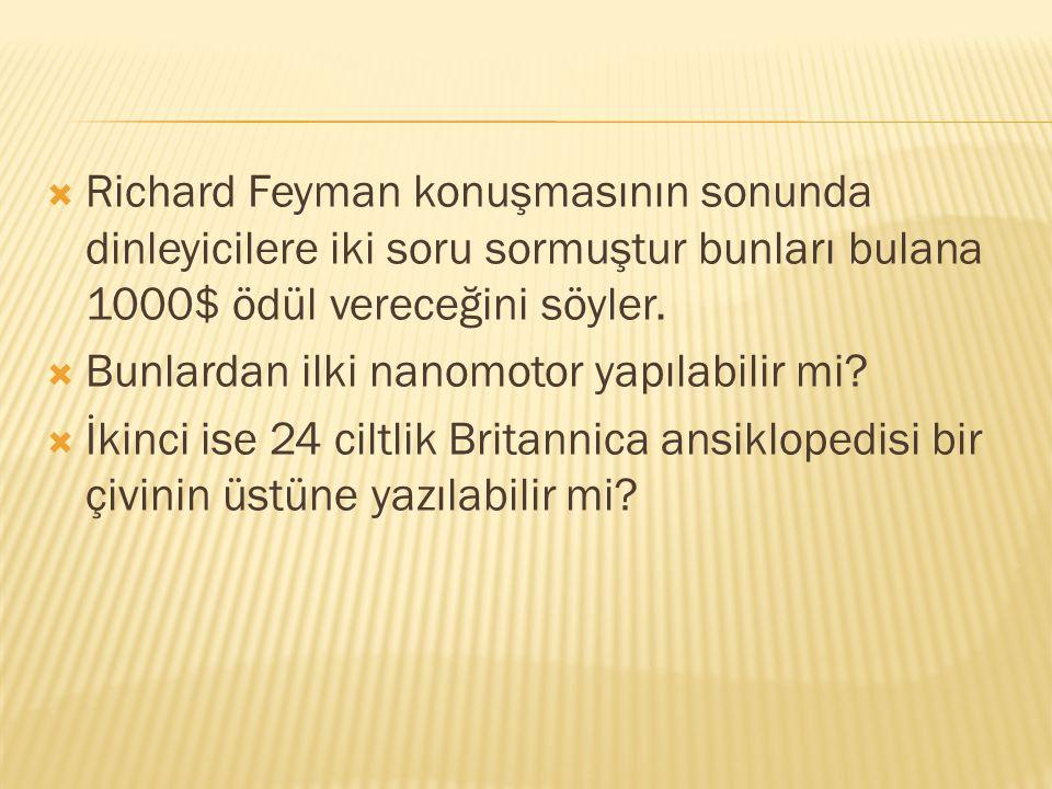 Richard Feyman konuşmasının sonunda dinleyicilere iki soru sormuştur bunları bulana 1000$ ödül vereceğini söyler.