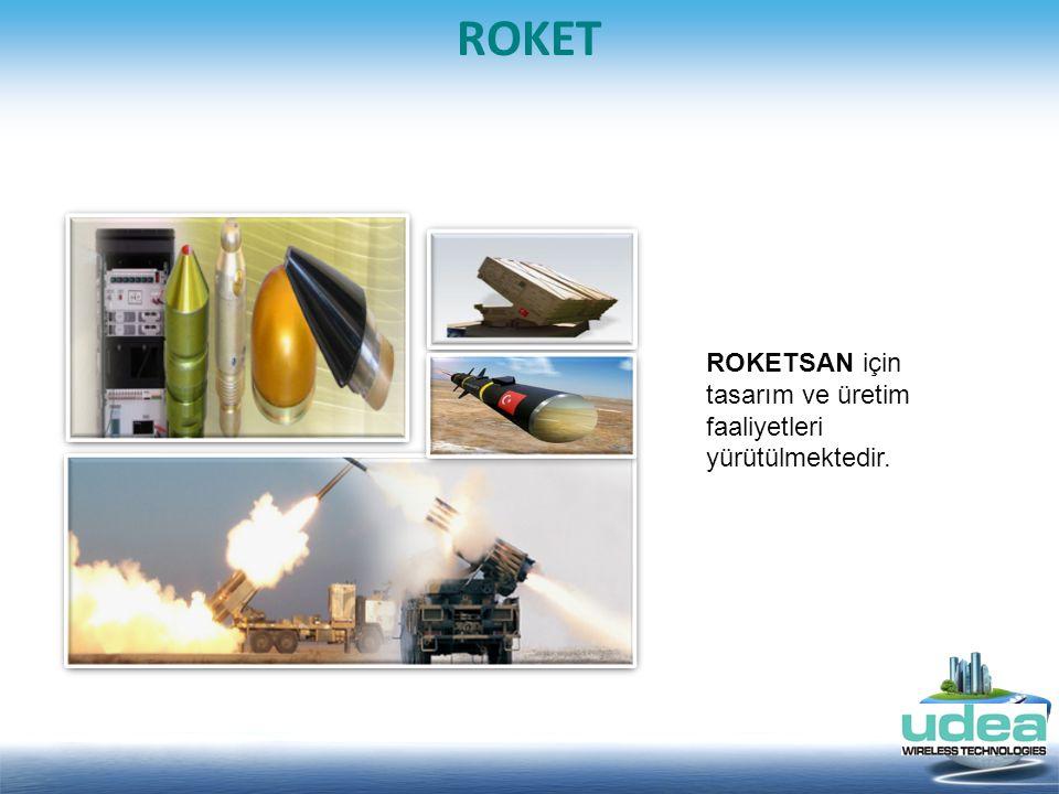 ROKET ROKETSAN için tasarım ve üretim faaliyetleri yürütülmektedir.