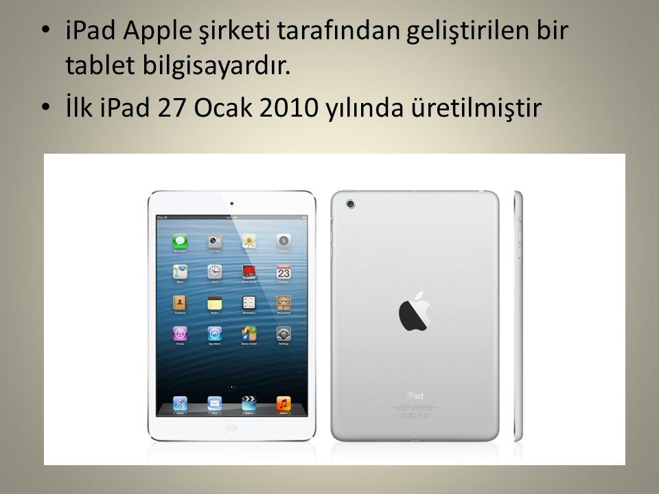 iPad Apple şirketi tarafından geliştirilen bir tablet bilgisayardır.