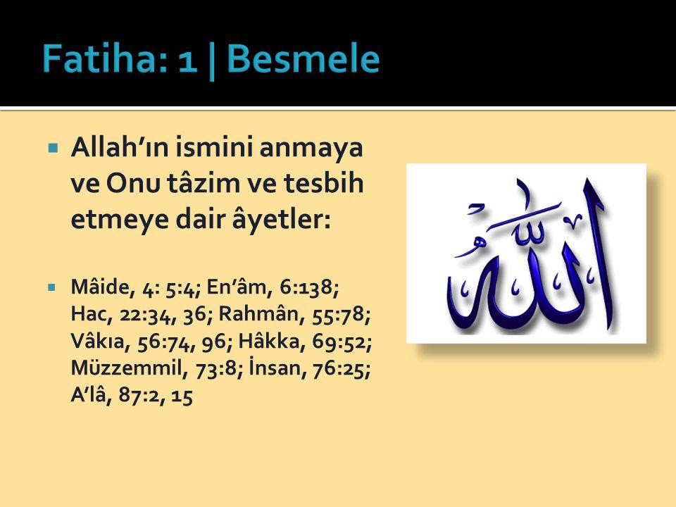 Fatiha: 1 | Besmele Allah'ın ismini anmaya ve Onu tâzim ve tesbih etmeye dair âyetler: