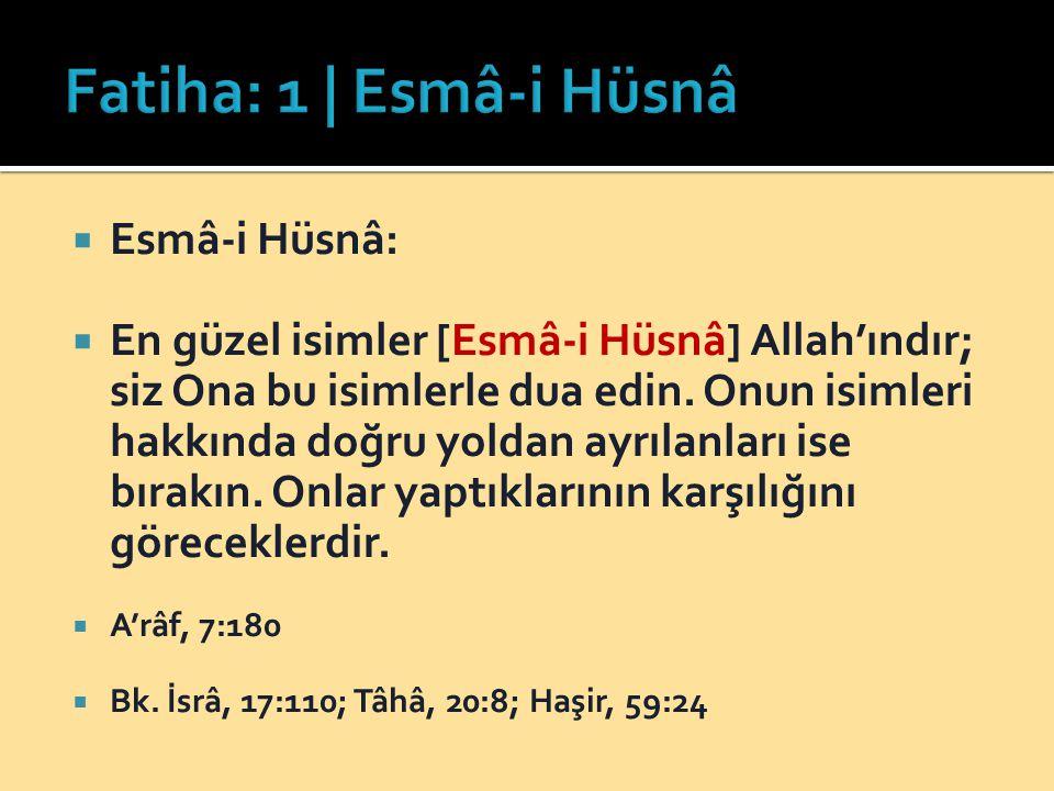 Fatiha: 1 | Esmâ-i Hüsnâ Esmâ-i Hüsnâ: