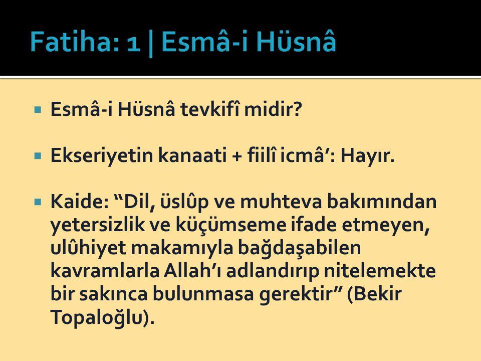 Fatiha: 1 | Esmâ-i Hüsnâ Esmâ-i Hüsnâ tevkifî midir