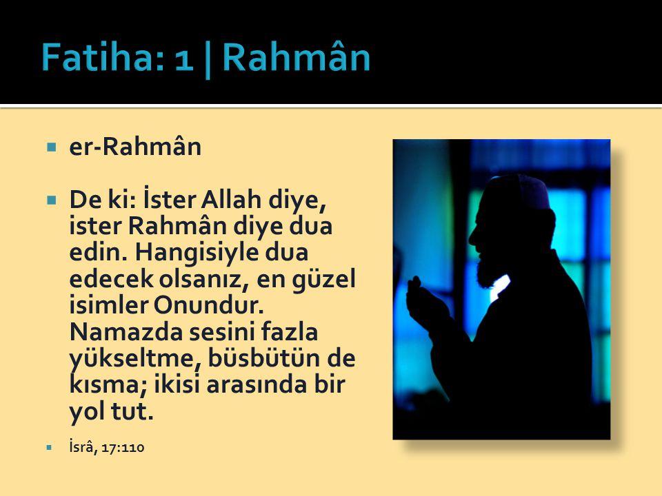 Fatiha: 1 | Rahmân er-Rahmân
