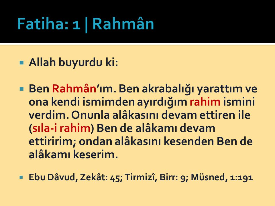 Fatiha: 1 | Rahmân Allah buyurdu ki: