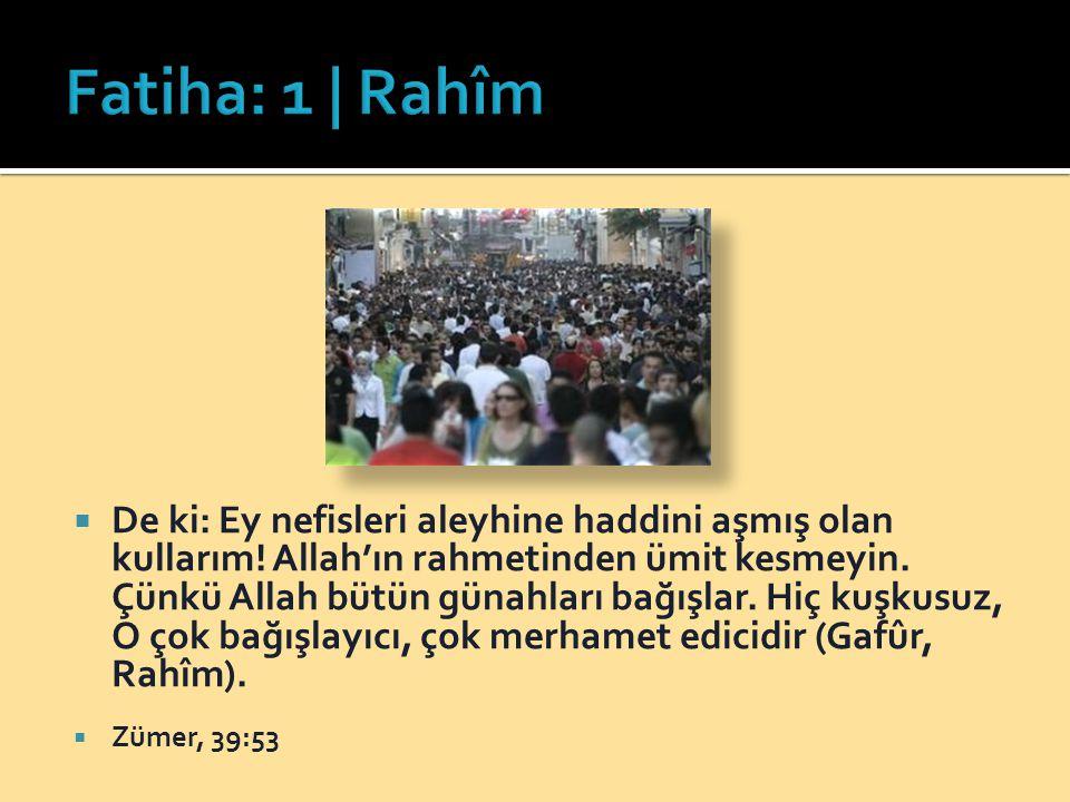 Fatiha: 1 | Rahîm