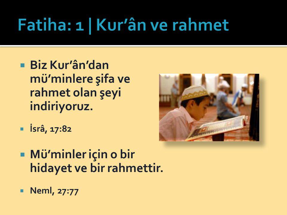 Fatiha: 1 | Kur'ân ve rahmet