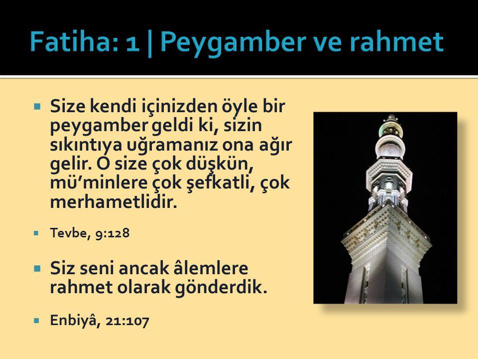 Fatiha: 1 | Peygamber ve rahmet