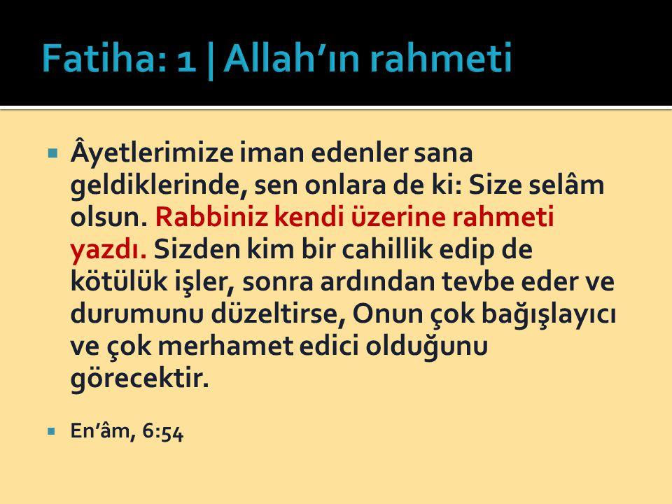 Fatiha: 1 | Allah'ın rahmeti