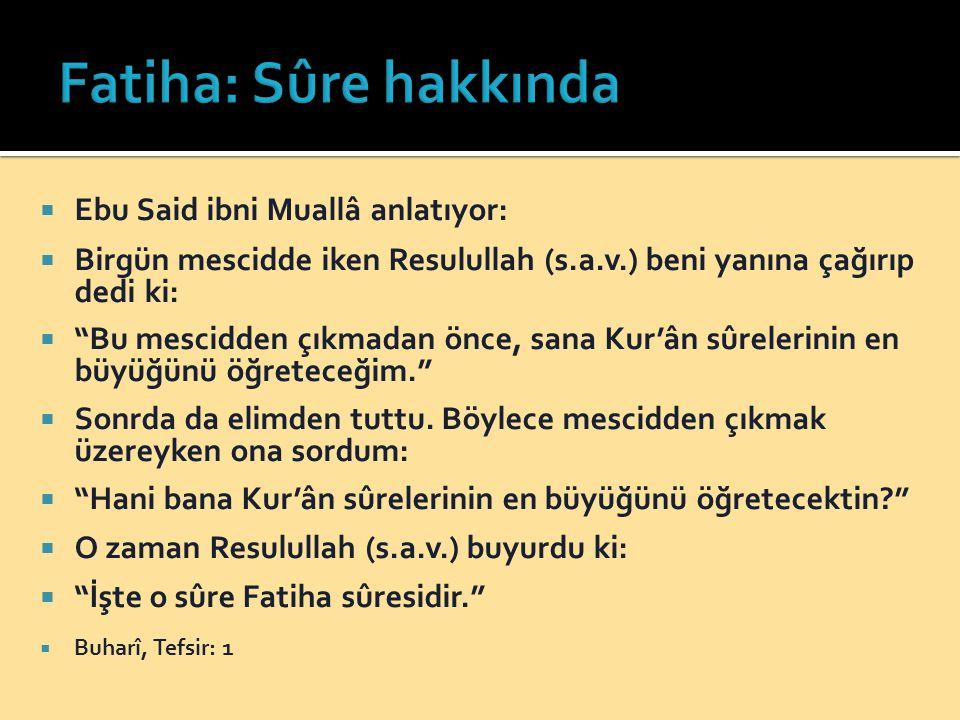 Fatiha: Sûre hakkında Ebu Said ibni Muallâ anlatıyor: