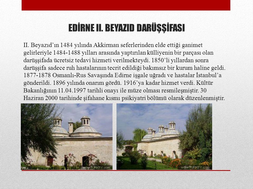 EDİRNE II. BEYAZID DARÜŞŞİFASI