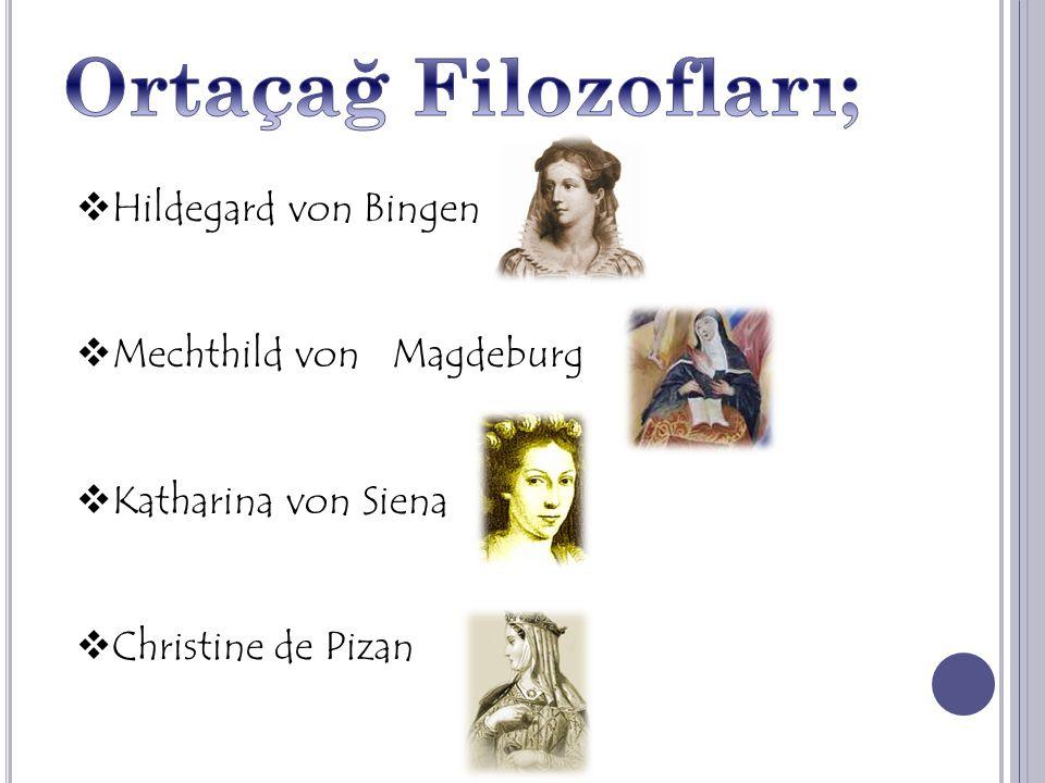 Ortaçağ Filozofları; Hildegard von Bingen Mechthild von Magdeburg