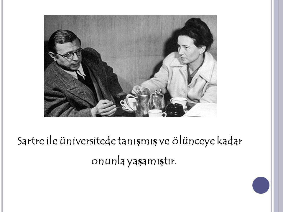 Sartre ile üniversitede tanışmış ve ölünceye kadar onunla yaşamıştır.