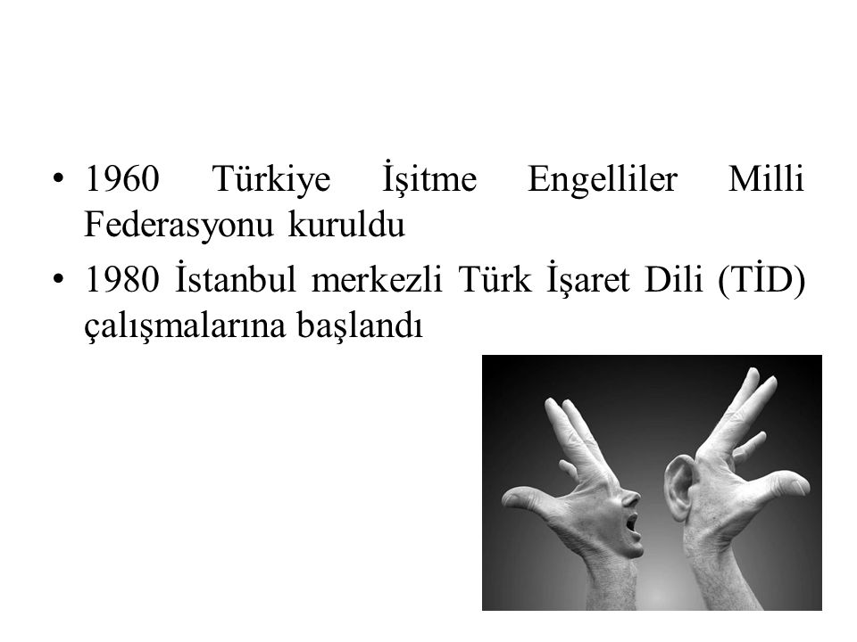1960 Türkiye İşitme Engelliler Milli Federasyonu kuruldu
