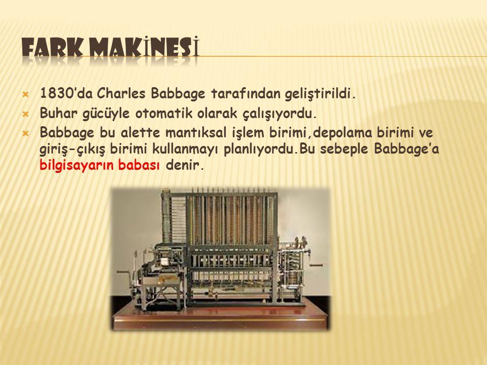 Fark makİnesİ 1830'da Charles Babbage tarafından geliştirildi.