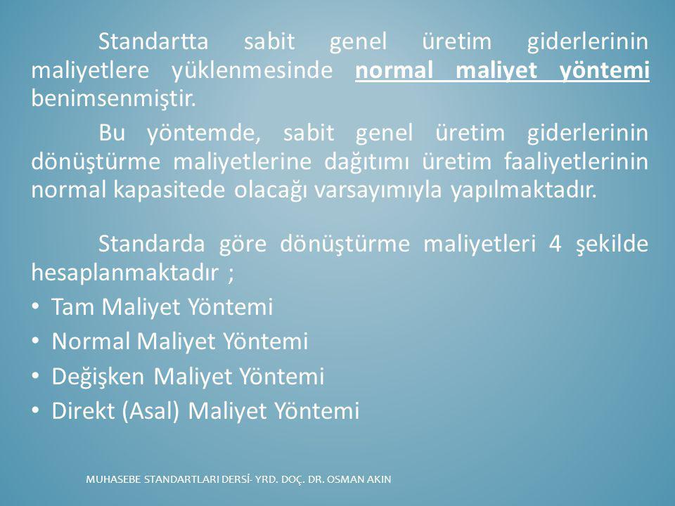 Standarda göre dönüştürme maliyetleri 4 şekilde hesaplanmaktadır ;