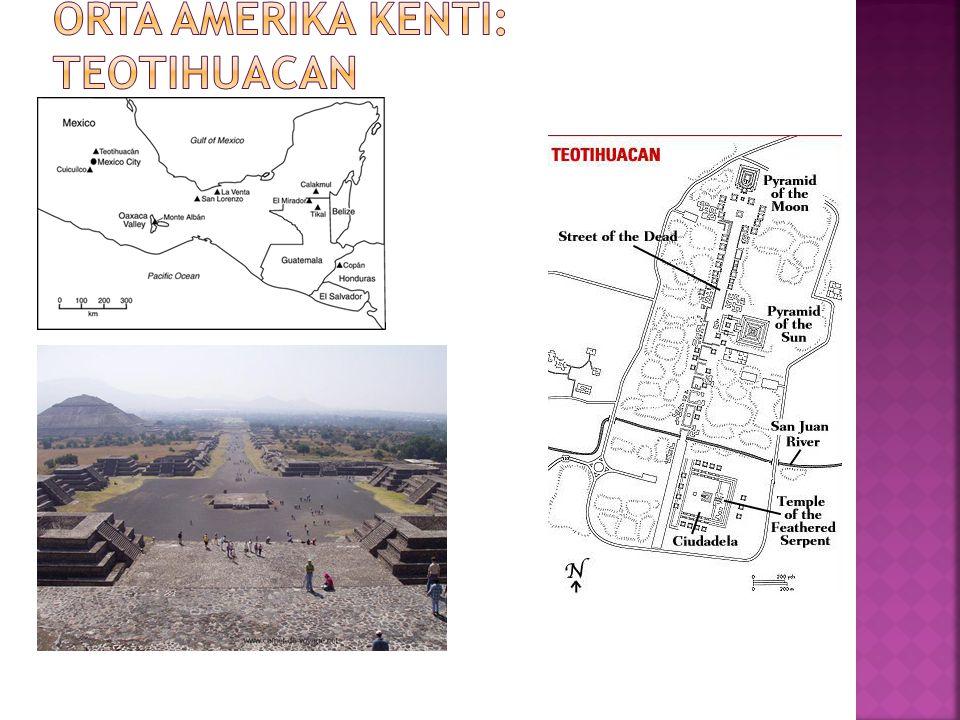 Orta Amerika Kenti: Teotihuacan