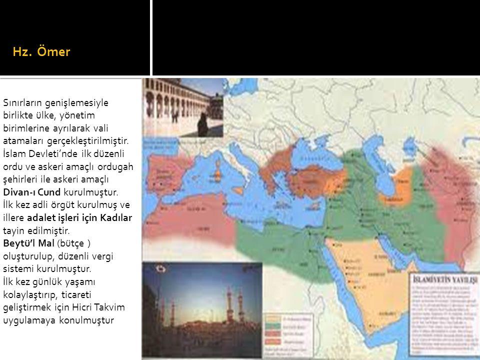 Hz. Ömer Sınırların genişlemesiyle birlikte ülke, yönetim birimlerine ayrılarak vali atamaları gerçekleştirilmiştir.
