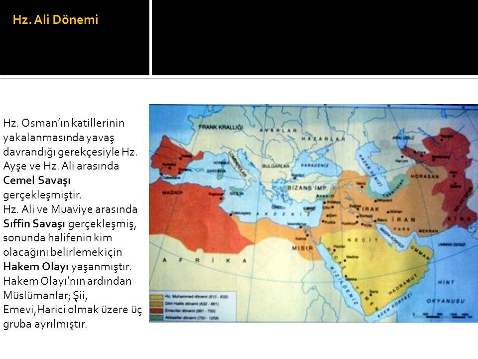 Hz. Ali Dönemi Hz. Osman'ın katillerinin yakalanmasında yavaş davrandığı gerekçesiyle Hz. Ayşe ve Hz. Ali arasında Cemel Savaşı gerçekleşmiştir.