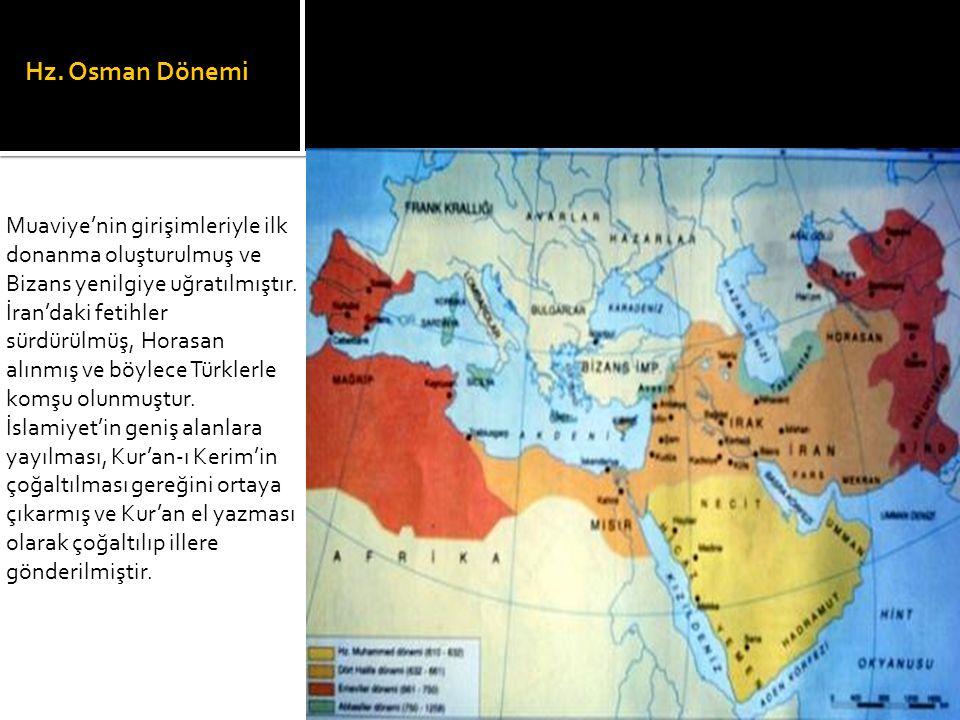 Hz. Osman Dönemi Muaviye'nin girişimleriyle ilk donanma oluşturulmuş ve Bizans yenilgiye uğratılmıştır.