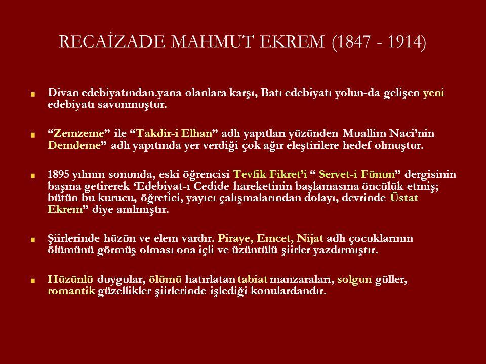 RECAİZADE MAHMUT EKREM (1847 - 1914)