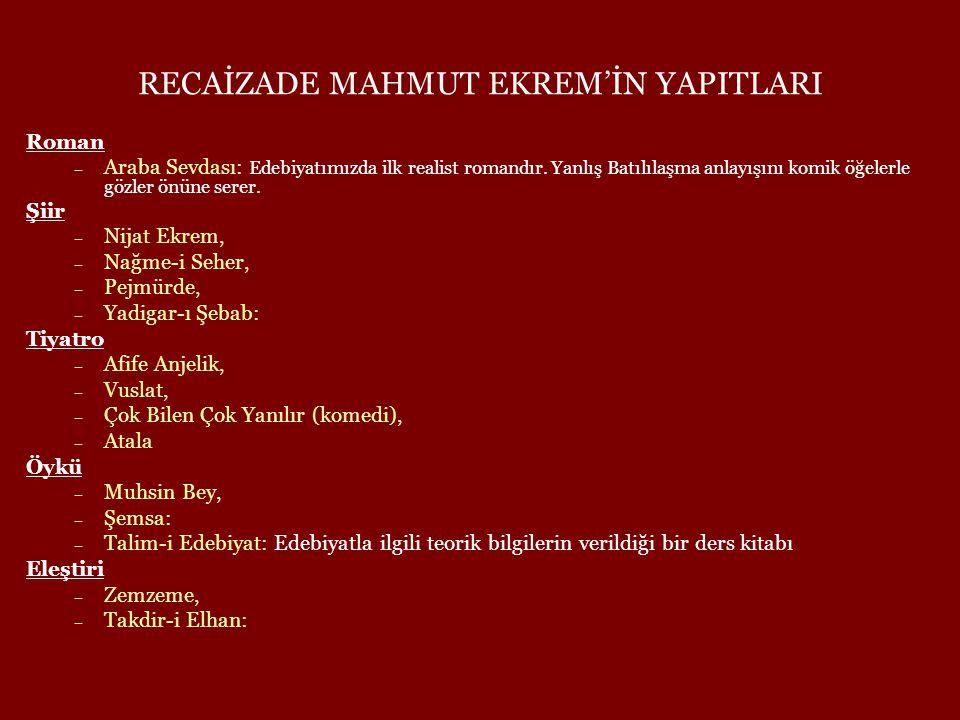 RECAİZADE MAHMUT EKREM'İN YAPITLARI