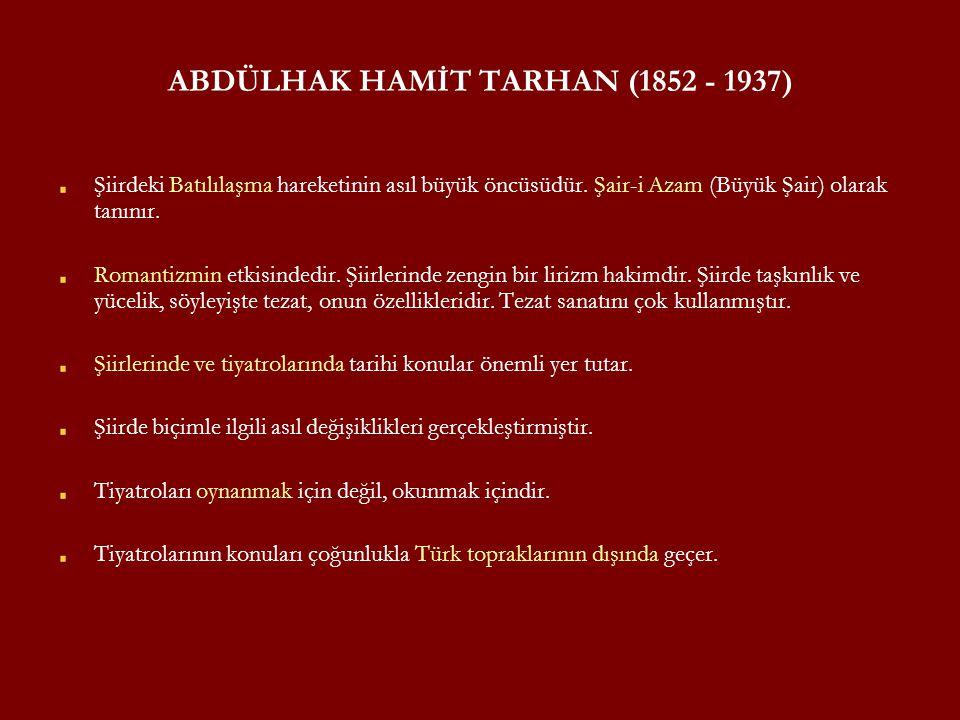 ABDÜLHAK HAMİT TARHAN (1852 - 1937)