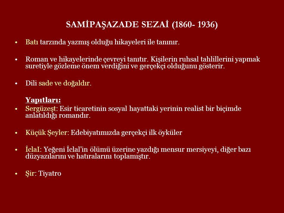 SAMİPAŞAZADE SEZAİ (1860- 1936)
