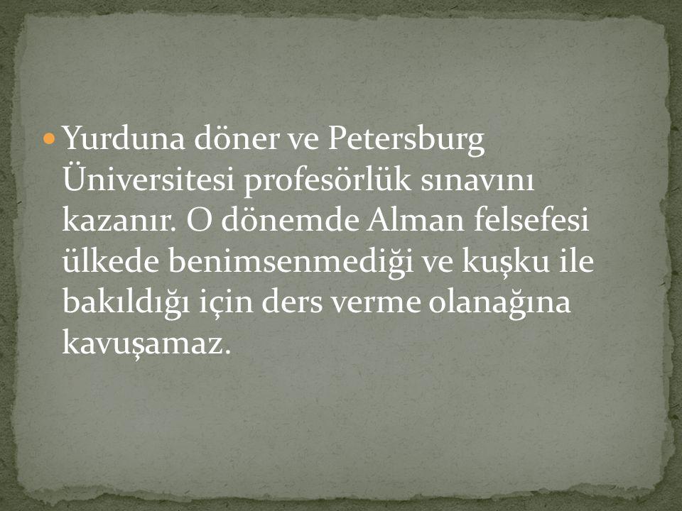 Yurduna döner ve Petersburg Üniversitesi profesörlük sınavını kazanır