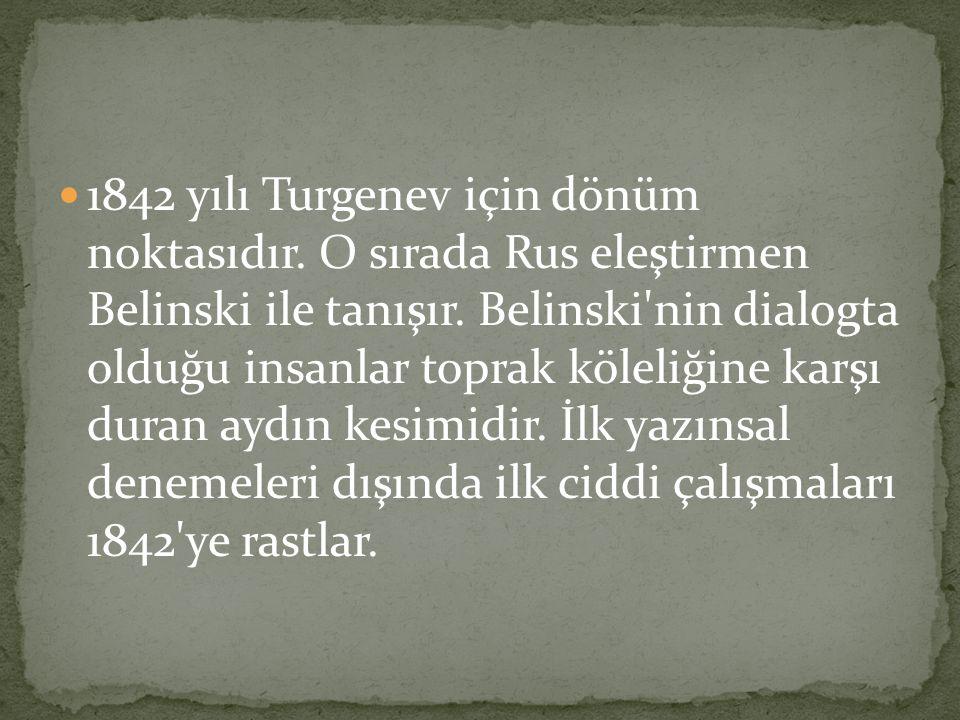 1842 yılı Turgenev için dönüm noktasıdır
