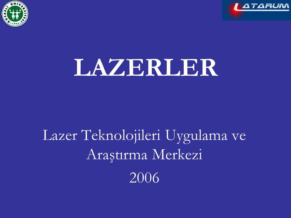 Lazer Teknolojileri Uygulama ve Araştırma Merkezi 2006