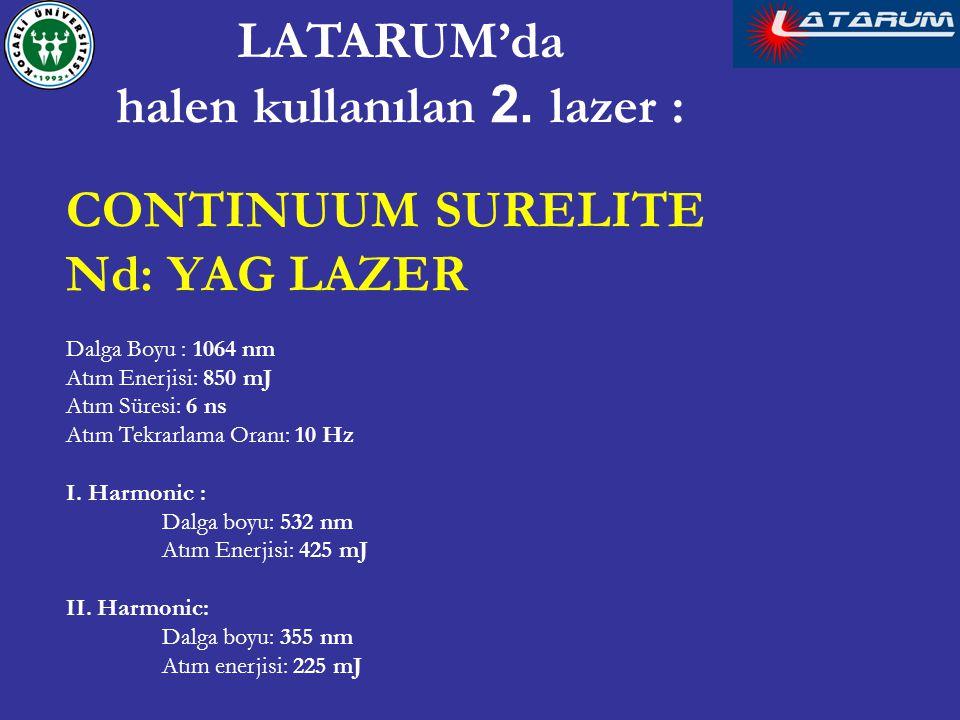 LATARUM'da halen kullanılan 2. lazer :