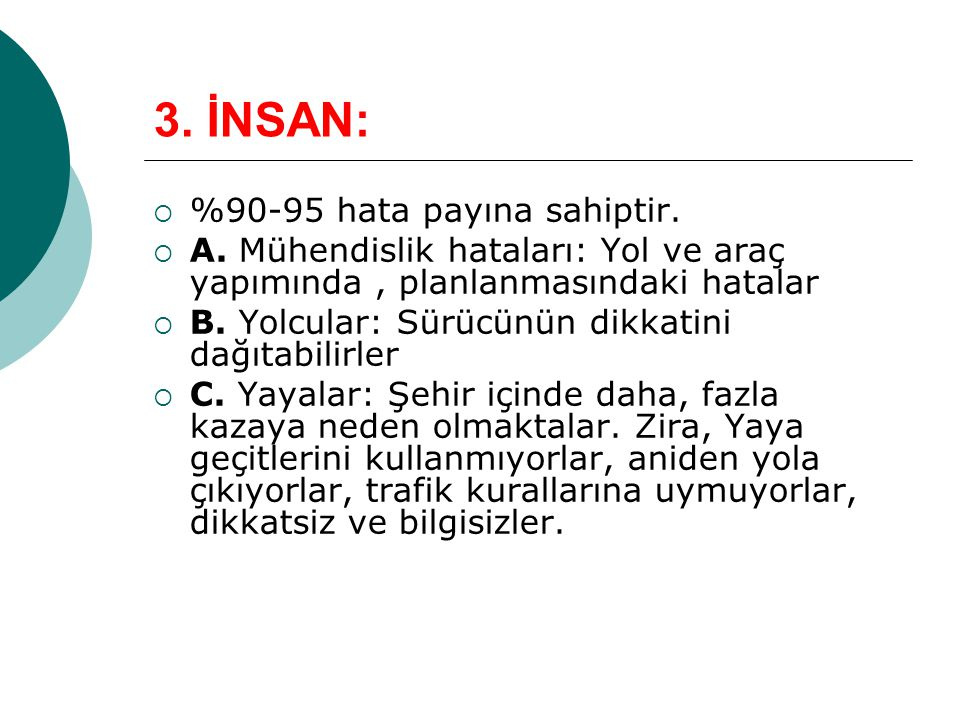 3. İNSAN: %90-95 hata payına sahiptir.